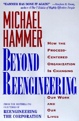 Beyond Reengineering By Hammer, Michael