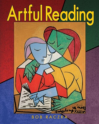Artful Reading By Raczka, Bob